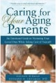 Caring for Your Aging Parents: An Emotional Guide to Nurturing Your Loved Ones While Taking Care of Yourself, Raeann Berman